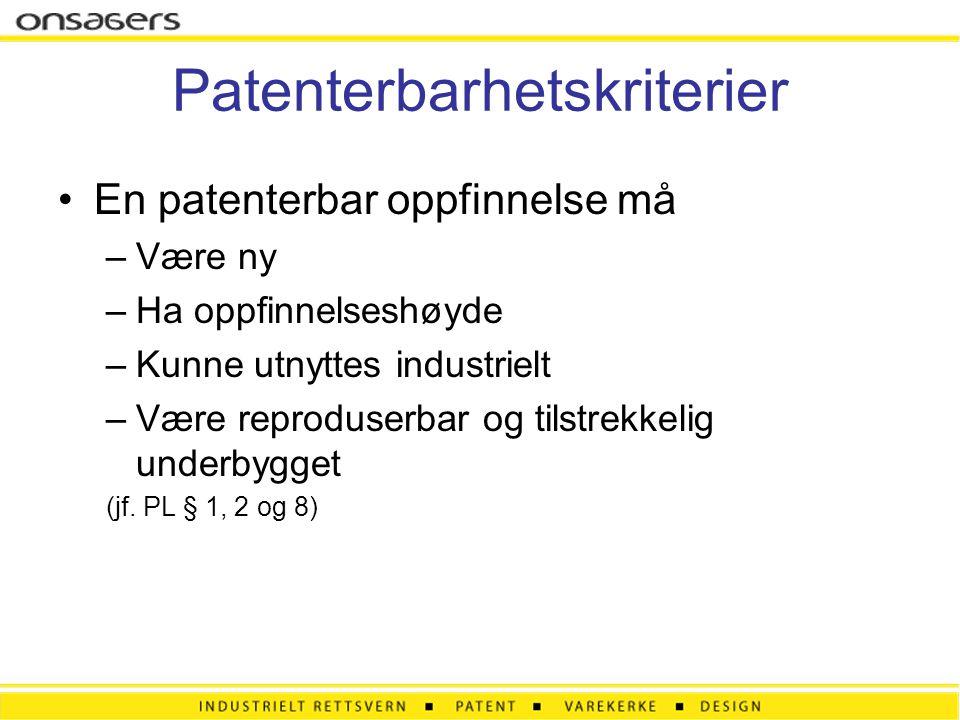 Patenterbarhetskriterier •En patenterbar oppfinnelse må –Være ny –Ha oppfinnelseshøyde –Kunne utnyttes industrielt –Være reproduserbar og tilstrekkeli