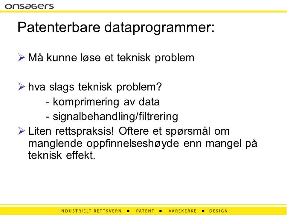 Patenterbare dataprogrammer:  Må kunne løse et teknisk problem  hva slags teknisk problem? - komprimering av data - signalbehandling/filtrering  Li