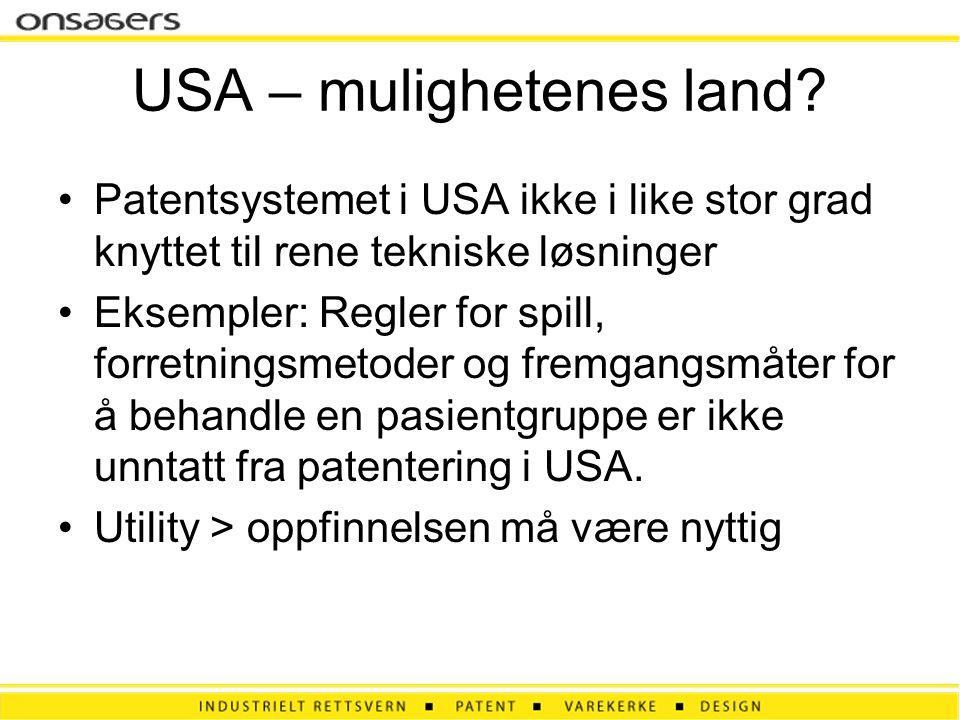 USA – mulighetenes land? •Patentsystemet i USA ikke i like stor grad knyttet til rene tekniske løsninger •Eksempler: Regler for spill, forretningsmeto