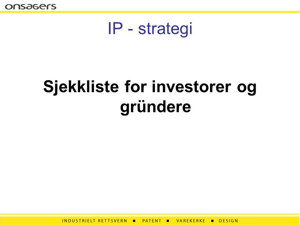 IP - strategi Sjekkliste for investorer og gründere