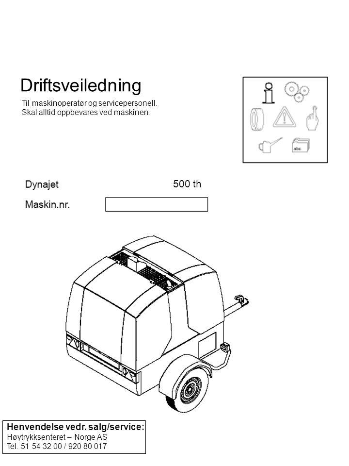 Driftsveiledning Til maskinoperatør og servicepersonell. Skal alltid oppbevares ved maskinen. Henvendelse vedr. salg/service: Høytrykksenteret – Norge