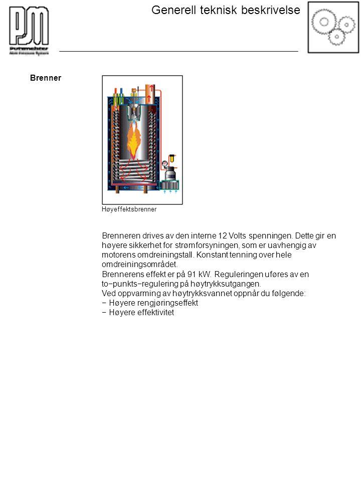 Høyeffektsbrenner Brenneren drives av den interne 12 Volts spenningen. Dette gir en høyere sikkerhet for strømforsyningen, som er uavhengig av motoren