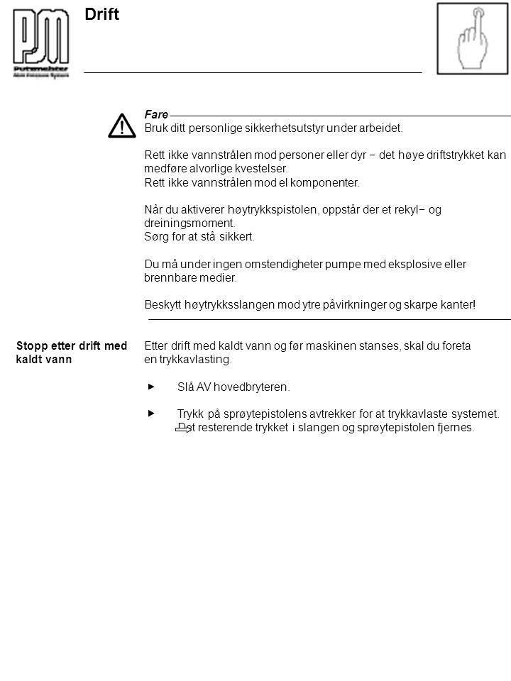 Fare Bruk ditt personlige sikkerhetsutstyr under arbeidet. Rett ikke vannstrålen mod personer eller dyr − det høye driftstrykket kan medføre alvorlige