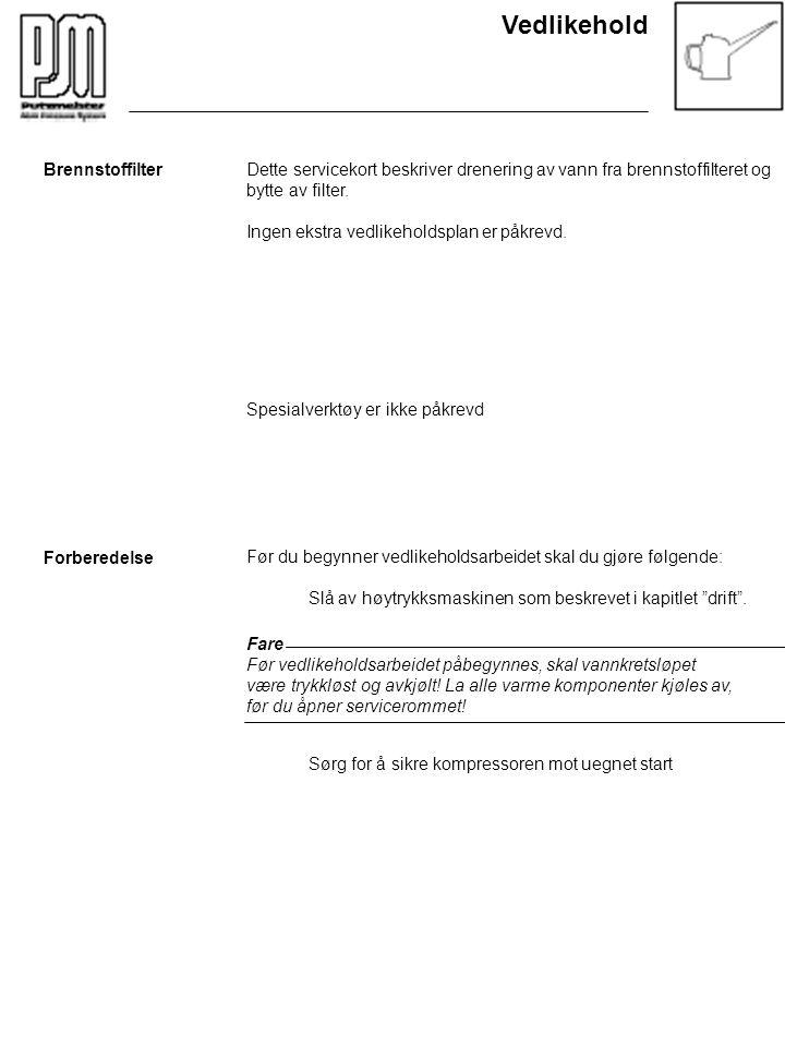 Vedlikehold Brennstoffilter Forberedelse Dette servicekort beskriver drenering av vann fra brennstoffilteret og bytte av filter. Ingen ekstra vedlikeh