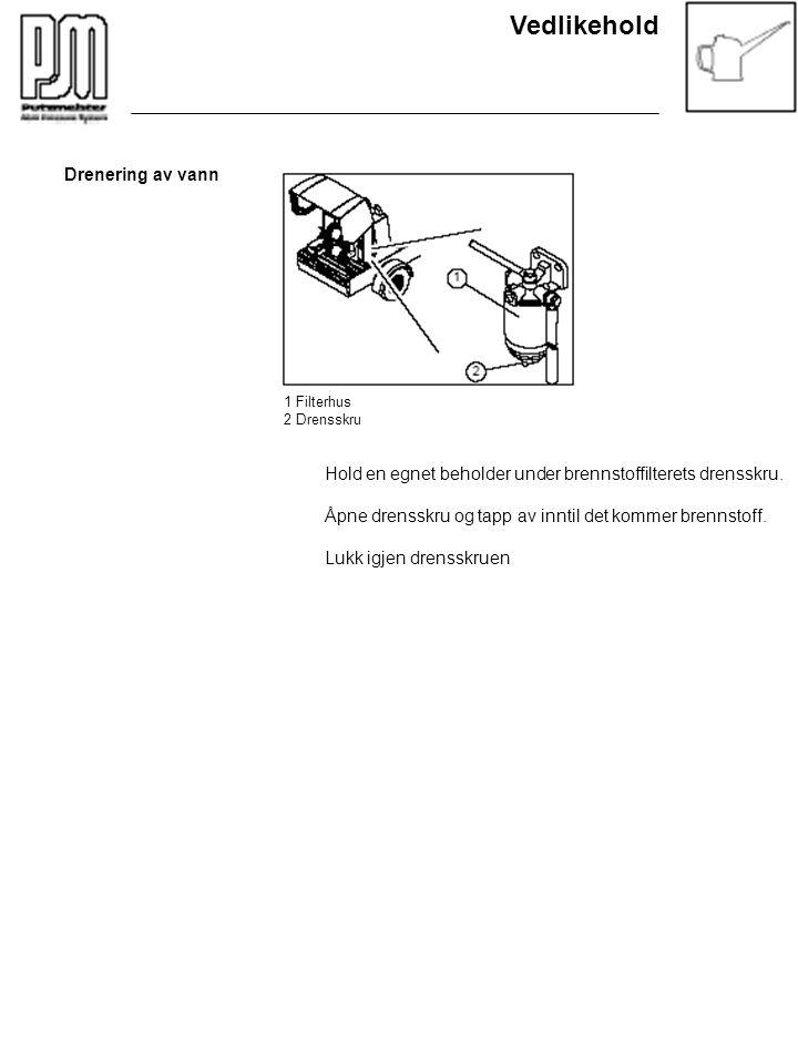 Vedlikehold Drenering av vann 1 Filterhus 2 Drensskru Hold en egnet beholder under brennstoffilterets drensskru. Åpne drensskru og tapp av inntil det