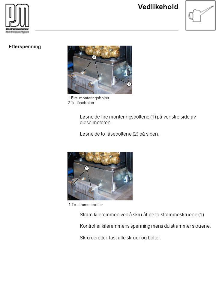 Vedlikehold Etterspenning 1 Fire monteringsbolter 2 To låsebolter 1 To strammebolter Løsne de fire monteringsboltene (1) på venstre side av dieselmoto