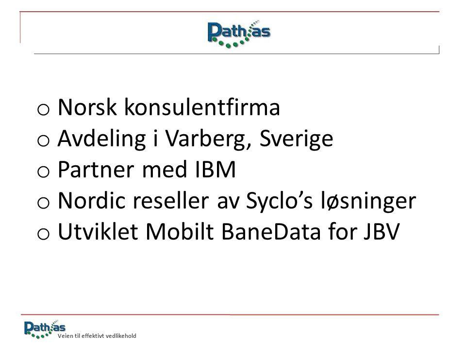 o Norsk konsulentfirma o Avdeling i Varberg, Sverige o Partner med IBM o Nordic reseller av Syclo's løsninger o Utviklet Mobilt BaneData for JBV Veien