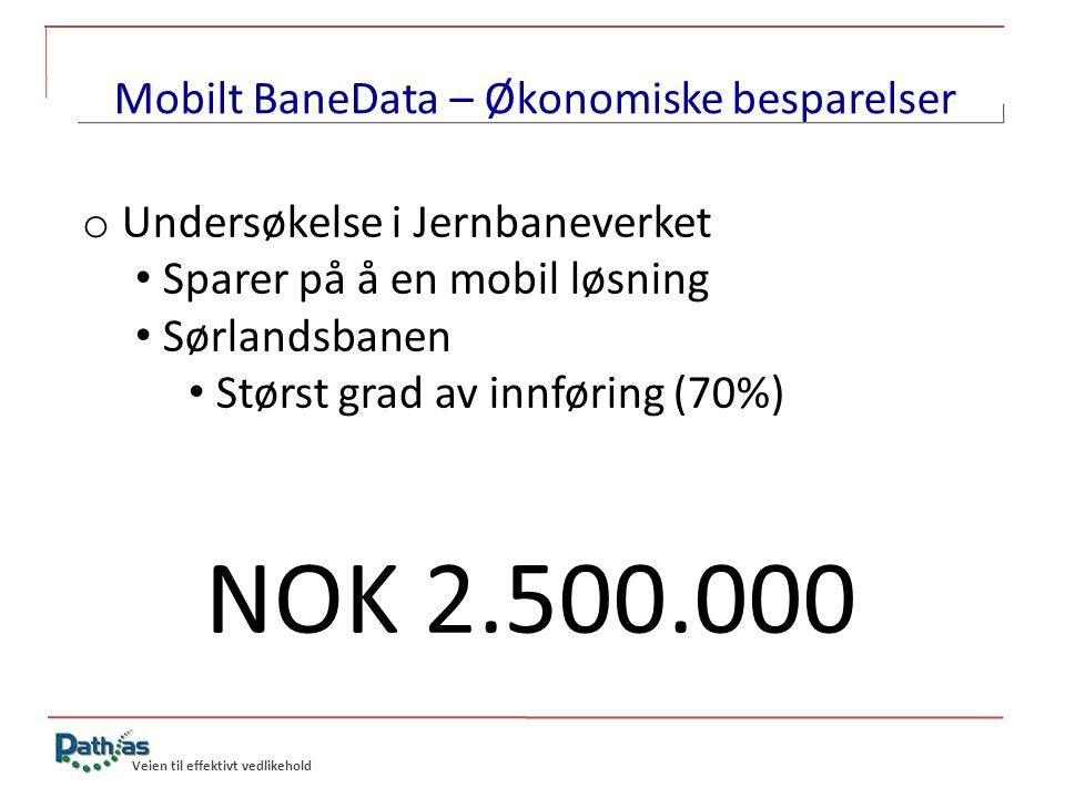 Veien til effektivt vedlikehold Mobilt BaneData – Økonomiske besparelser o Undersøkelse i Jernbaneverket • Sparer på å en mobil løsning • Sørlandsbane