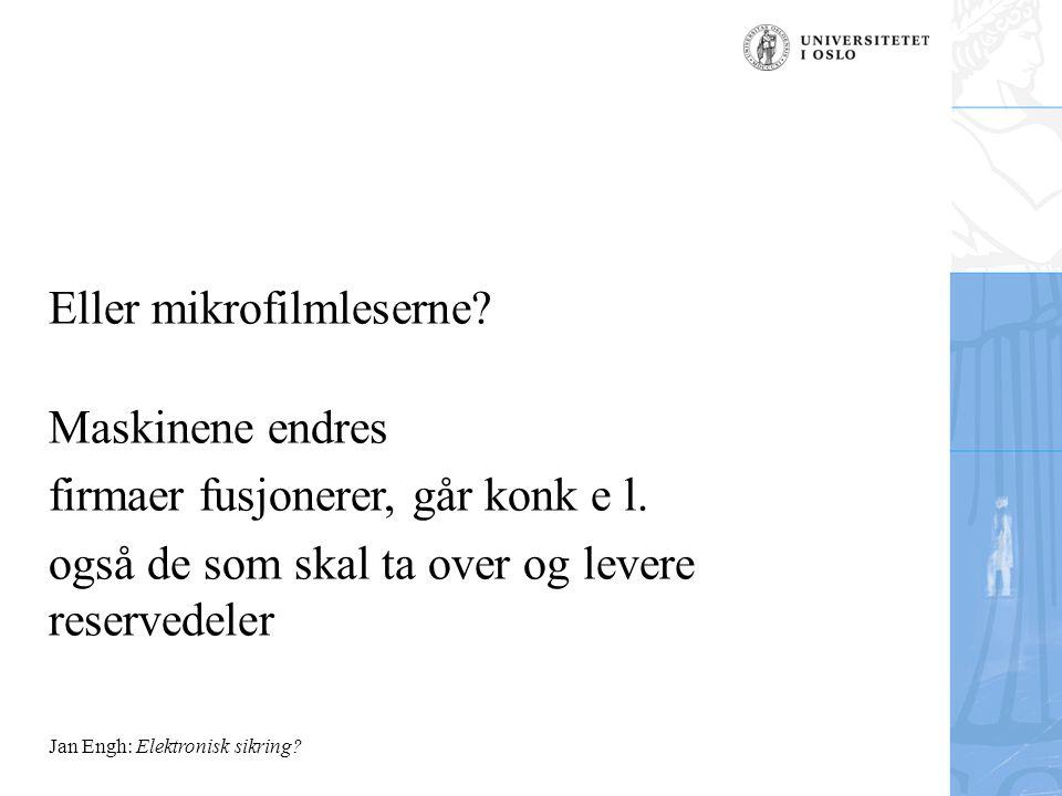 Jan Engh: Elektronisk sikring.Eller mikrofilmleserne.