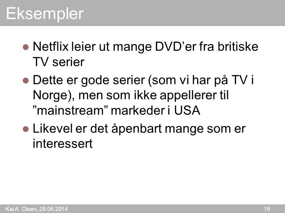 Kai A. Olsen, 29.06.2014 19 Eksempler  Netflix leier ut mange DVD'er fra britiske TV serier  Dette er gode serier (som vi har på TV i Norge), men so
