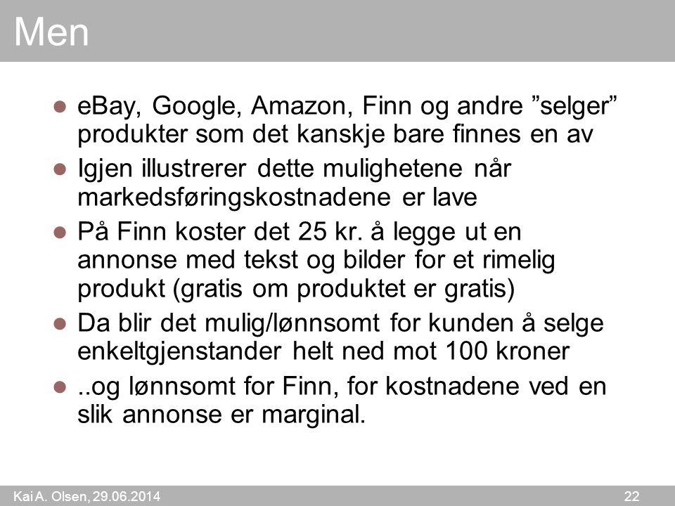 """Kai A. Olsen, 29.06.2014 22 Men  eBay, Google, Amazon, Finn og andre """"selger"""" produkter som det kanskje bare finnes en av  Igjen illustrerer dette m"""