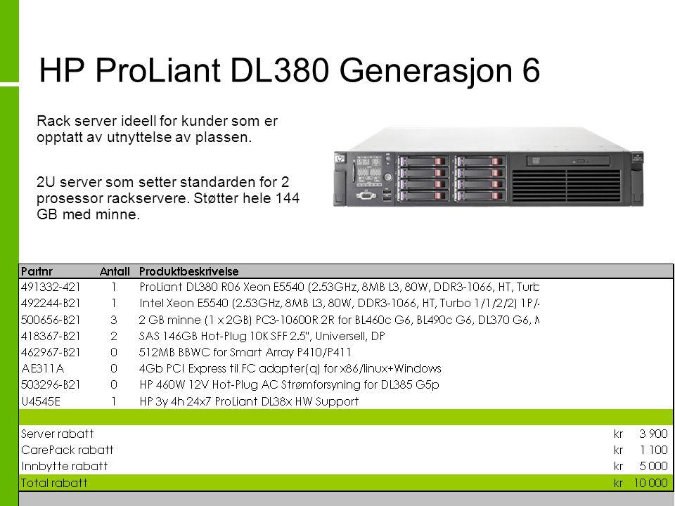 HP ProLiant DL380 Generasjon 6 • Rack server ideell for kunder som er opptatt av utnyttelse av plassen. • 2U server som setter standarden for 2 proses