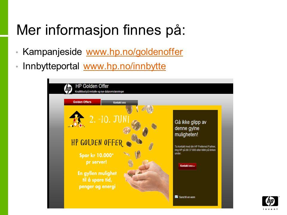 Mer informasjon finnes på: • Kampanjeside www.hp.no/goldenofferwww.hp.no/goldenoffer • Innbytteportal www.hp.no/innbyttewww.hp.no/innbytte