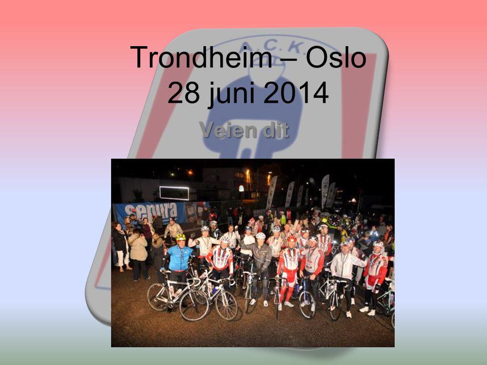 Trondheim – Oslo 28 juni 2014 Veien dit