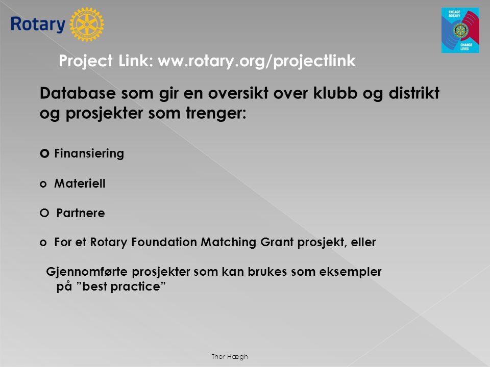 Database som gir en oversikt over klubb og distrikt og prosjekter som trenger: o Finansiering o Materiell O Partnere o For et Rotary Foundation Matchi