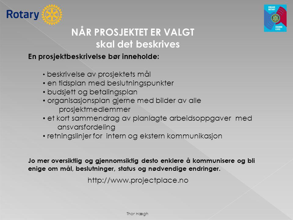 http://www.projectplace.no En prosjektbeskrivelse bør inneholde: • beskrivelse av prosjektets mål • en tidsplan med beslutningspunkter • budsjett og b