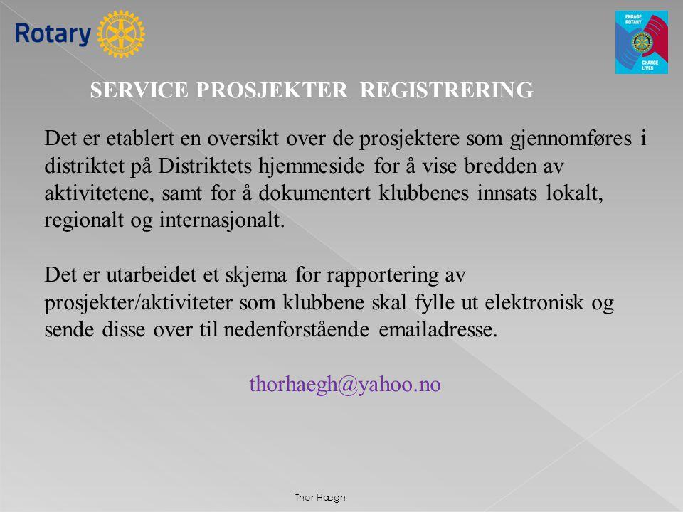 SERVICE PROSJEKTER REGISTRERING Det er etablert en oversikt over de prosjektere som gjennomføres i distriktet på Distriktets hjemmeside for å vise bre