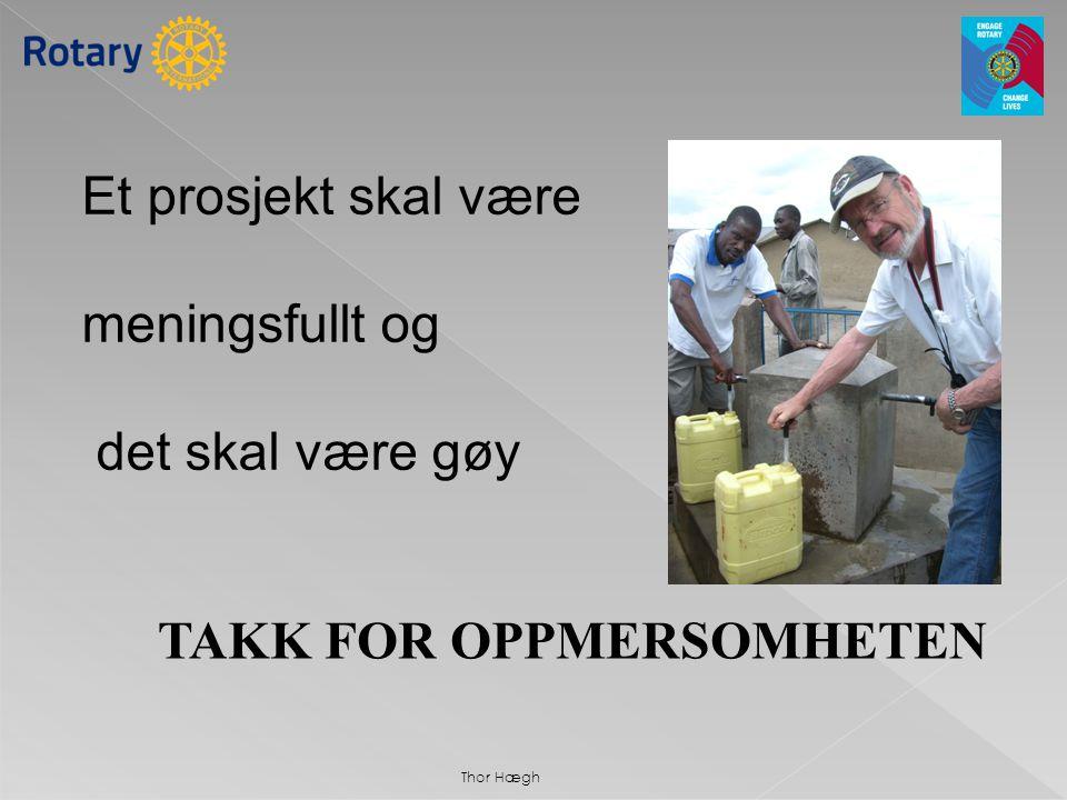 Thor Hægh Et prosjekt skal være meningsfullt og det skal være gøy TAKK FOR OPPMERSOMHETEN