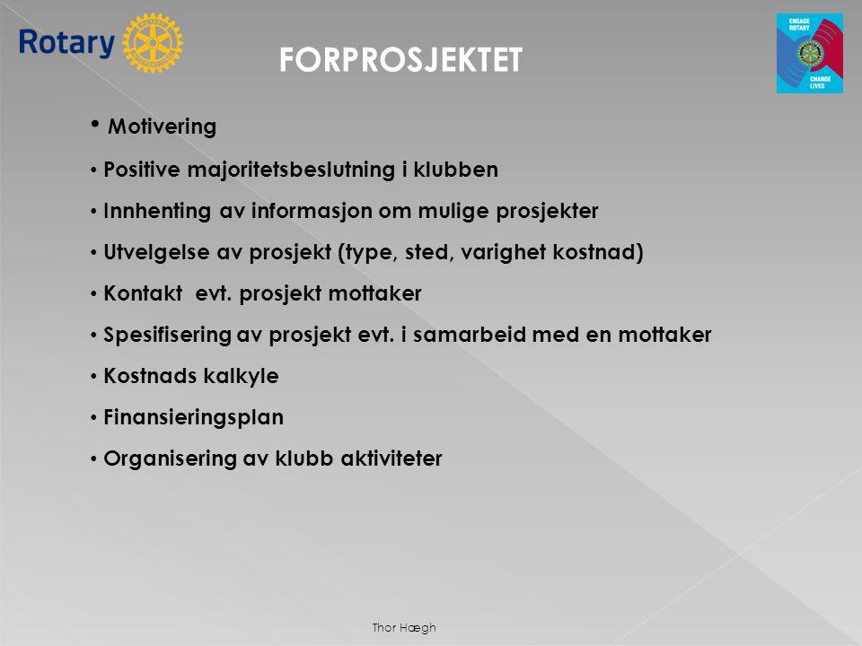 • Motivering • Positive majoritetsbeslutning i klubben • Innhenting av informasjon om mulige prosjekter • Utvelgelse av prosjekt (type, sted, varighet