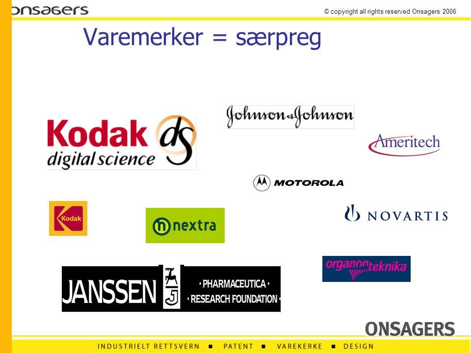 © copyright all rights reserved Onsagers 2006 Varemerker: •Kjennetegn egnet til å skille innehaverens varer og tjenester fra andre -Garantifunksjon -Konkurransefunksjon