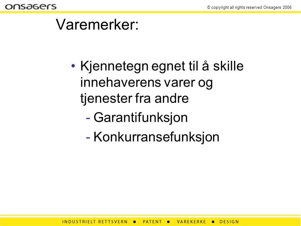© copyright all rights reserved Onsagers 2006 Hvordan beskytte varemerker.