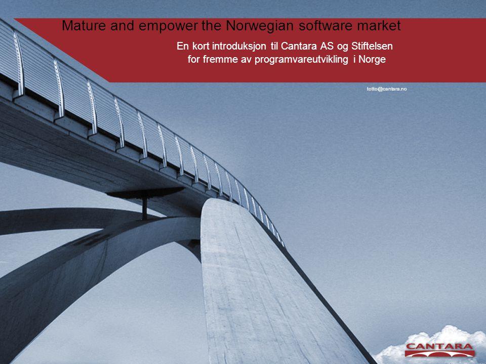 Agenda • Misjon og Visjon • Bakgrunn • Stiftelsen for fremme av programvarautvikling i Norge • Cantara AS • Tjenestetilbud • Brukerorganisasjoner • Offentlig • Akademika • Professjonelle aktører