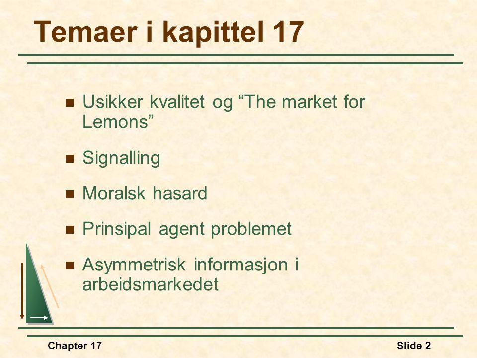 Chapter 17 Markeder med asymmetrisk informasjon