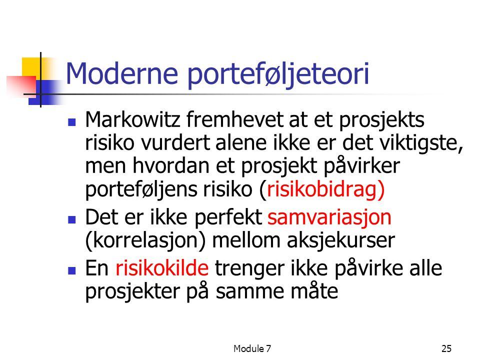 Module 725 Moderne porteføljeteori  Markowitz fremhevet at et prosjekts risiko vurdert alene ikke er det viktigste, men hvordan et prosjekt påvirker