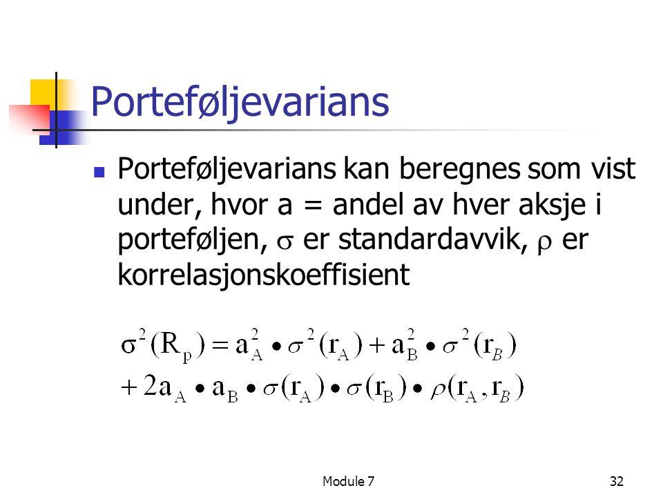 Module 732 Porteføljevarians  Porteføljevarians kan beregnes som vist under, hvor a = andel av hver aksje i porteføljen,  er standardavvik,  er kor