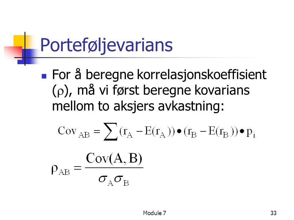 Module 733 Porteføljevarians  For å beregne korrelasjonskoeffisient (  ), må vi først beregne kovarians mellom to aksjers avkastning: