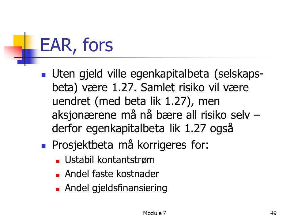 Module 749 EAR, fors  Uten gjeld ville egenkapitalbeta (selskaps- beta) være 1.27. Samlet risiko vil være uendret (med beta lik 1.27), men aksjonæren