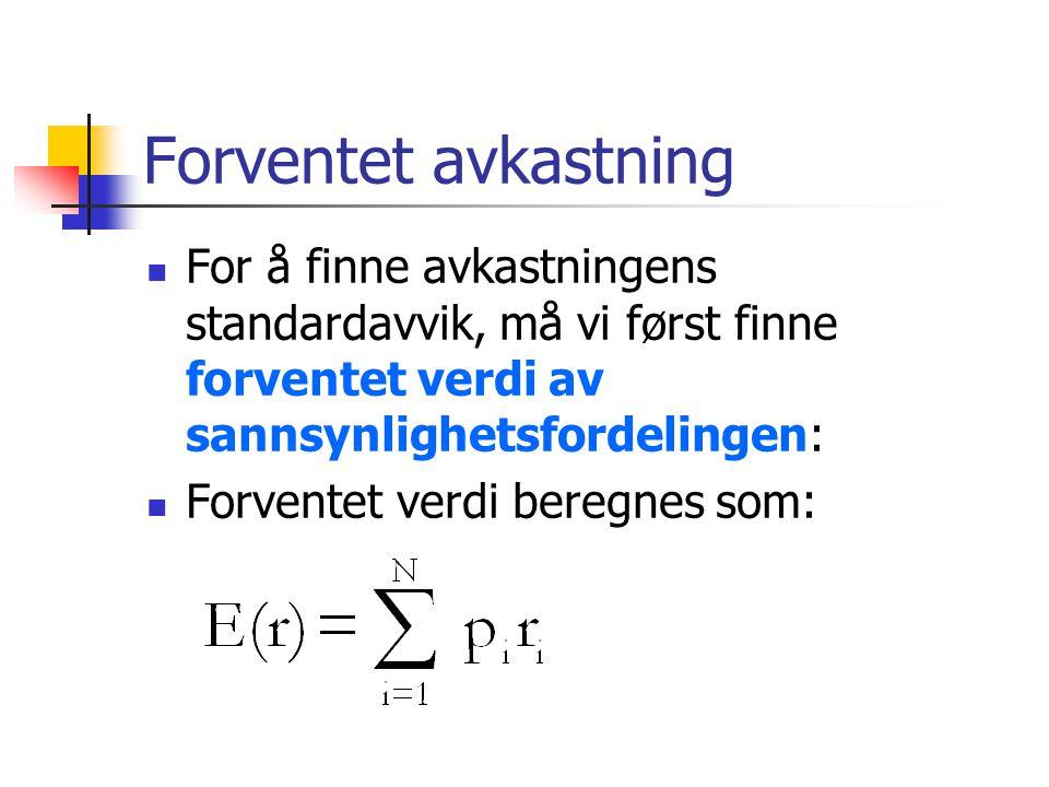 Standard avvik,  hvor E(r) er forventet verdi, p i er sannsynligheten for utfall i, r i er verdien på utfall i, og N antall mulige utfall.