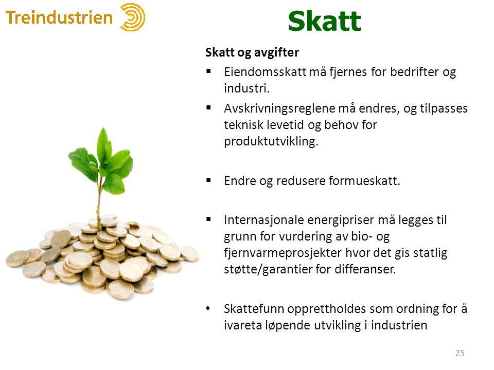 Skatt Skatt og avgifter  Eiendomsskatt må fjernes for bedrifter og industri.