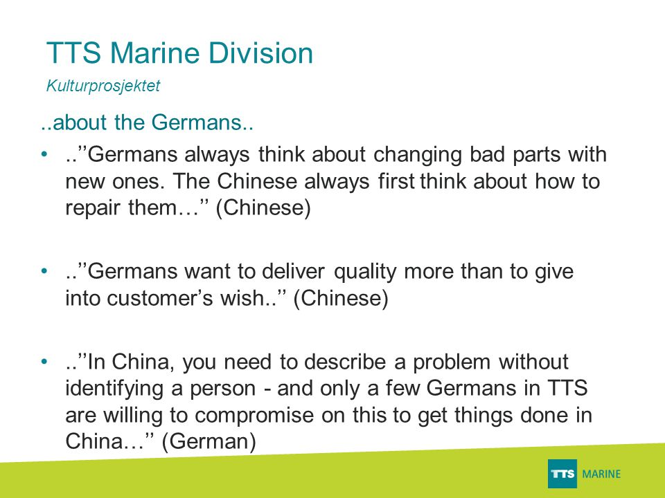 TTS Marine Division..about the Germans.. •..''Germans always think about changing bad parts with new ones. The Chinese always first think about how to