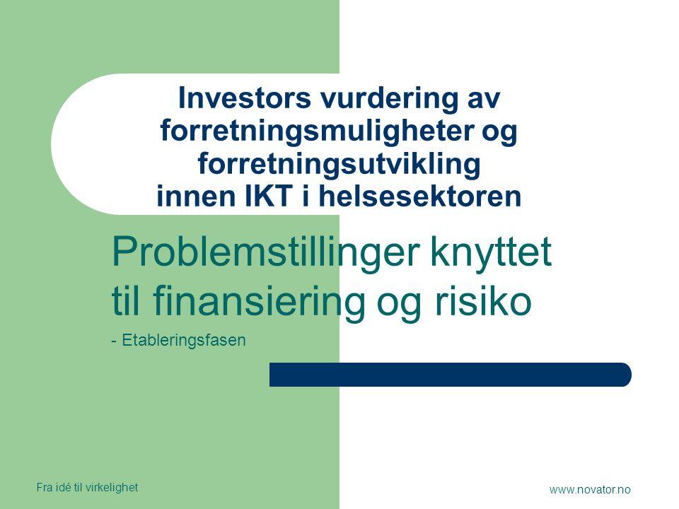 Investors vurdering av forretningsmuligheter og forretningsutvikling innen IKT i helsesektoren Problemstillinger knyttet til finansiering og risiko -