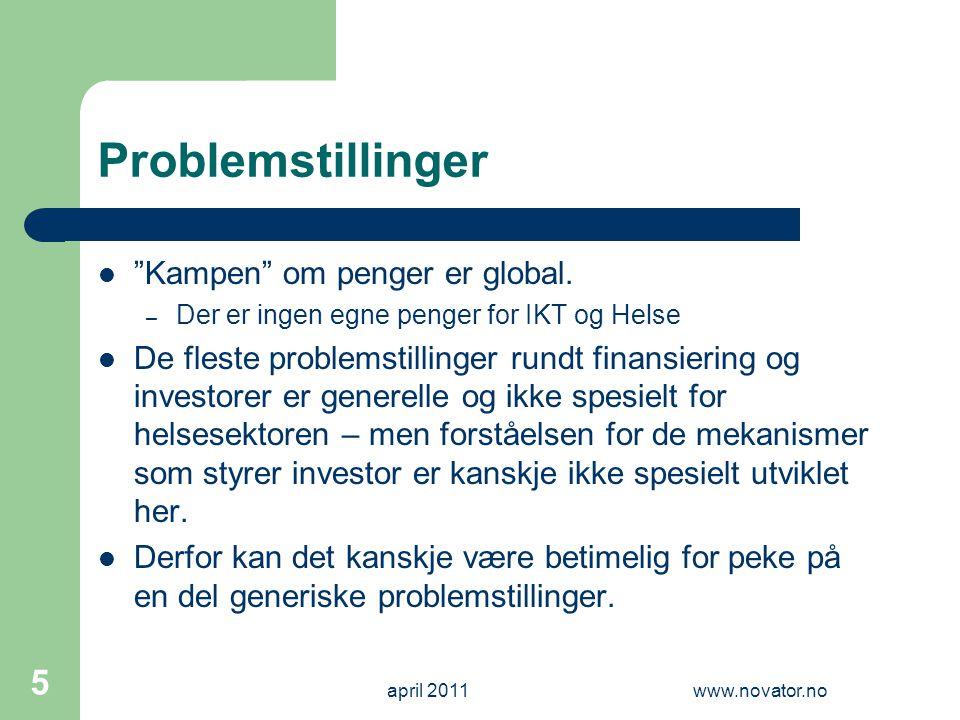 """Problemstillinger  """"Kampen"""" om penger er global. – Der er ingen egne penger for IKT og Helse  De fleste problemstillinger rundt finansiering og inve"""