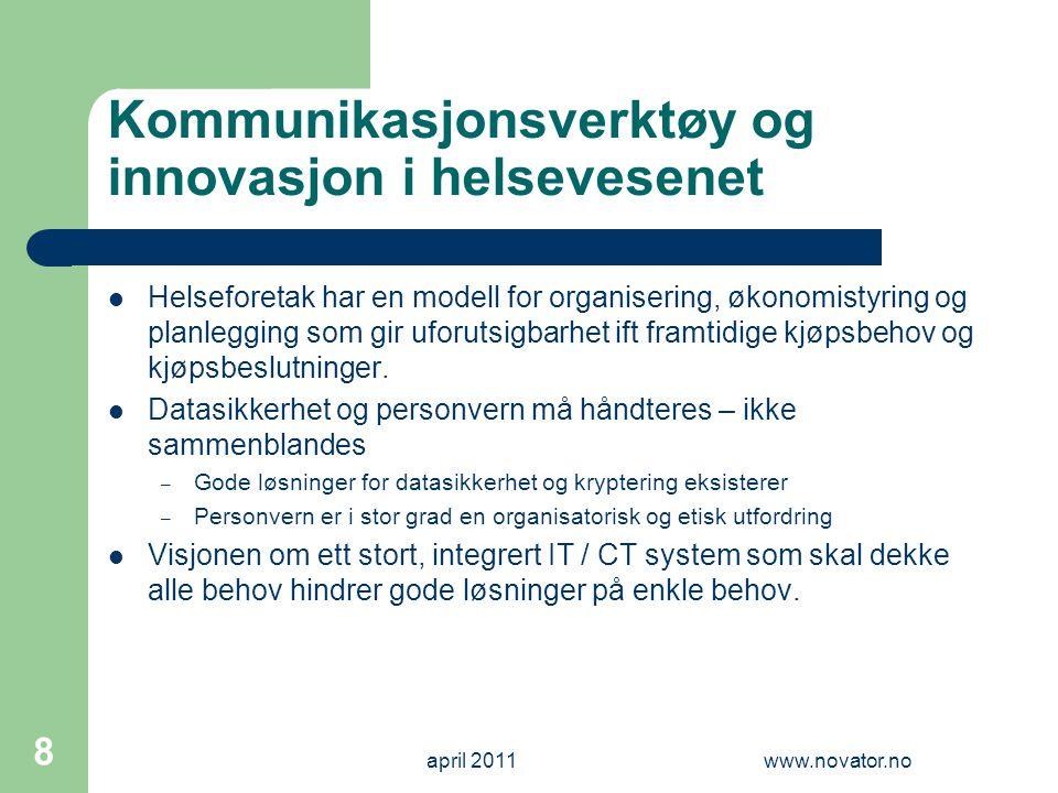 Kommunikasjonsverktøy og innovasjon i helsevesenet  Helseforetak har en modell for organisering, økonomistyring og planlegging som gir uforutsigbarhe