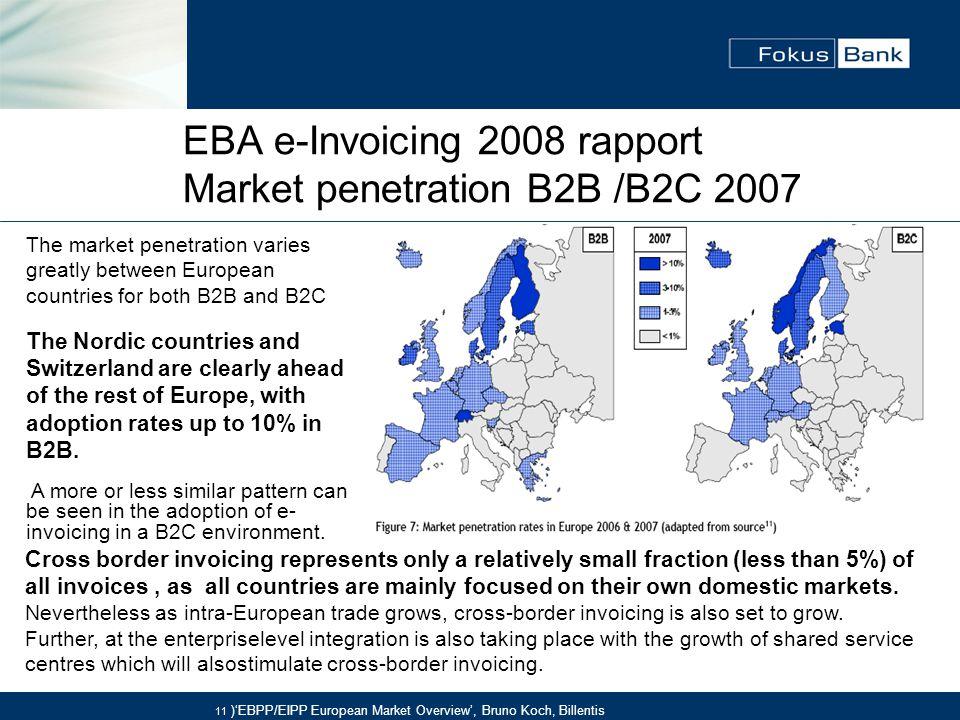 EBA e-Invoicing 2008 rapport Market penetration B2B /B2C 2007 11 )'EBPP/EIPP European Market Overview', Bruno Koch, Billentis The market penetration v