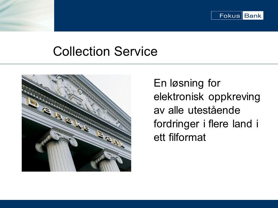 Collection Service En løsning for elektronisk oppkreving av alle utestående fordringer i flere land i ett filformat