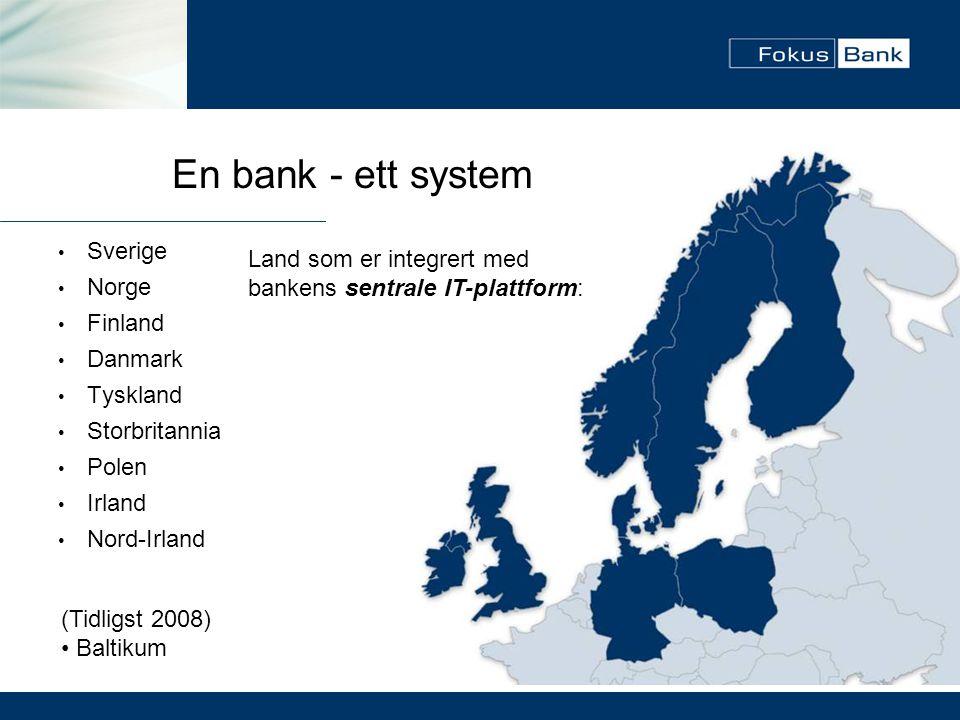 • Sverige • Norge • Finland • Danmark • Tyskland • Storbritannia • Polen • Irland • Nord-Irland (Tidligst 2008) • Baltikum En bank - ett system Land s