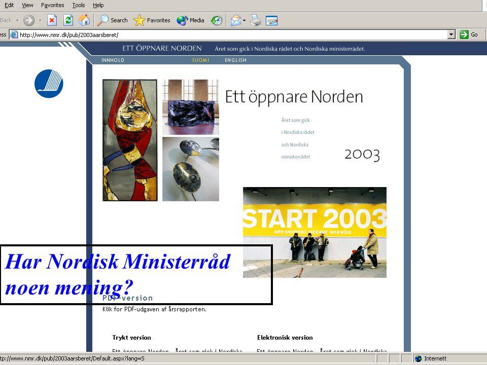 Har Nordisk Ministerråd noen mening