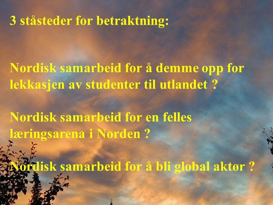 3 ståsteder for betraktning: Nordisk samarbeid for å demme opp for lekkasjen av studenter til utlandet .