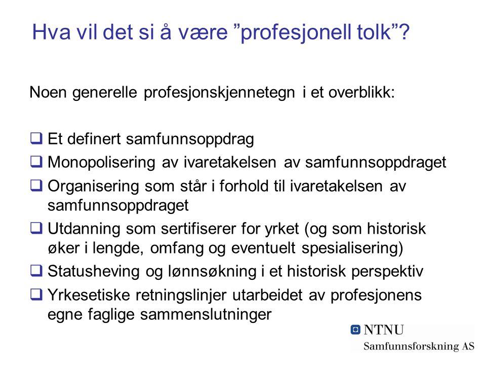 Hva vil det si å være profesjonell tolk .