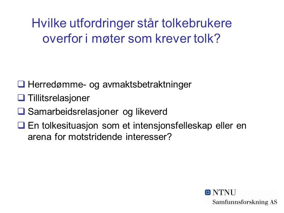 Hvilke utfordringer står tolkebrukere overfor i møter som krever tolk.
