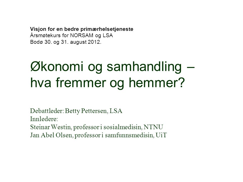 Visjon for en bedre primærhelsetjeneste Årsmøtekurs for NORSAM og LSA Bodø 30.