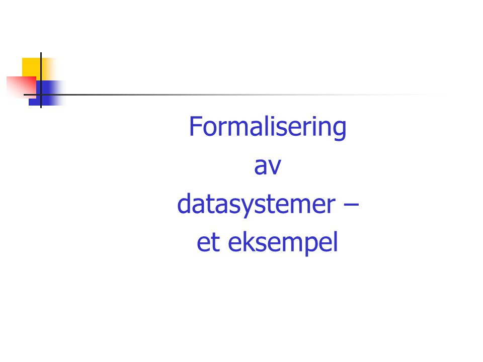 Formalisering av datasystemer – et eksempel