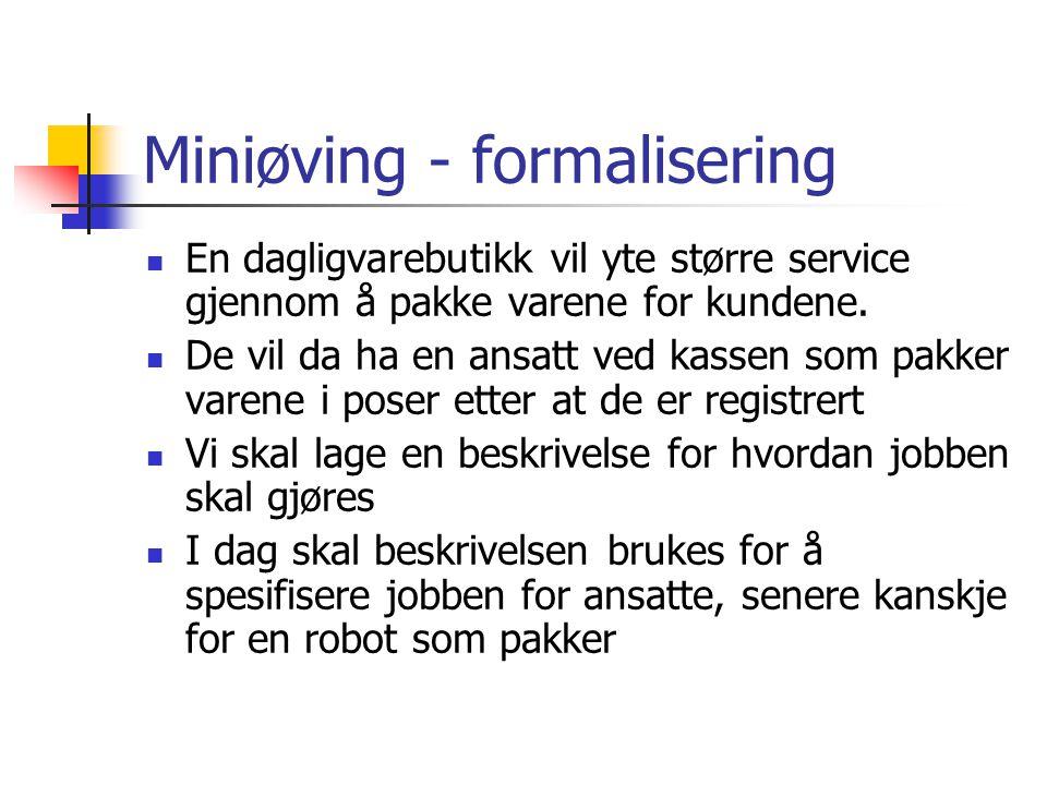 Miniøving - formalisering  En dagligvarebutikk vil yte større service gjennom å pakke varene for kundene.