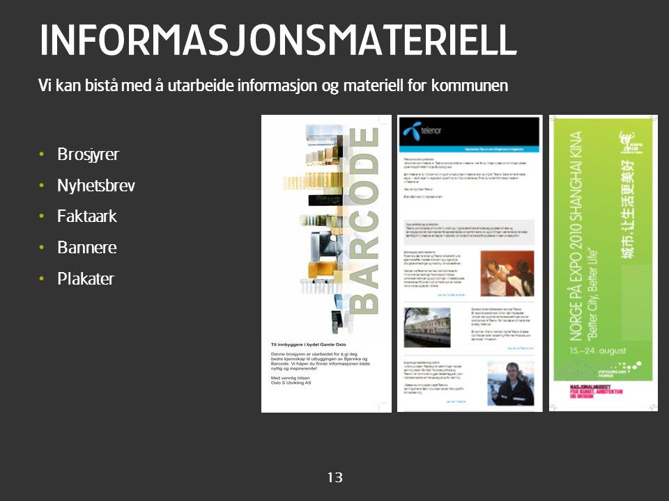 13 INFORMASJONSMATERIELL • Brosjyrer • Nyhetsbrev • Faktaark • Bannere • Plakater Vi kan bistå med å utarbeide informasjon og materiell for kommunen