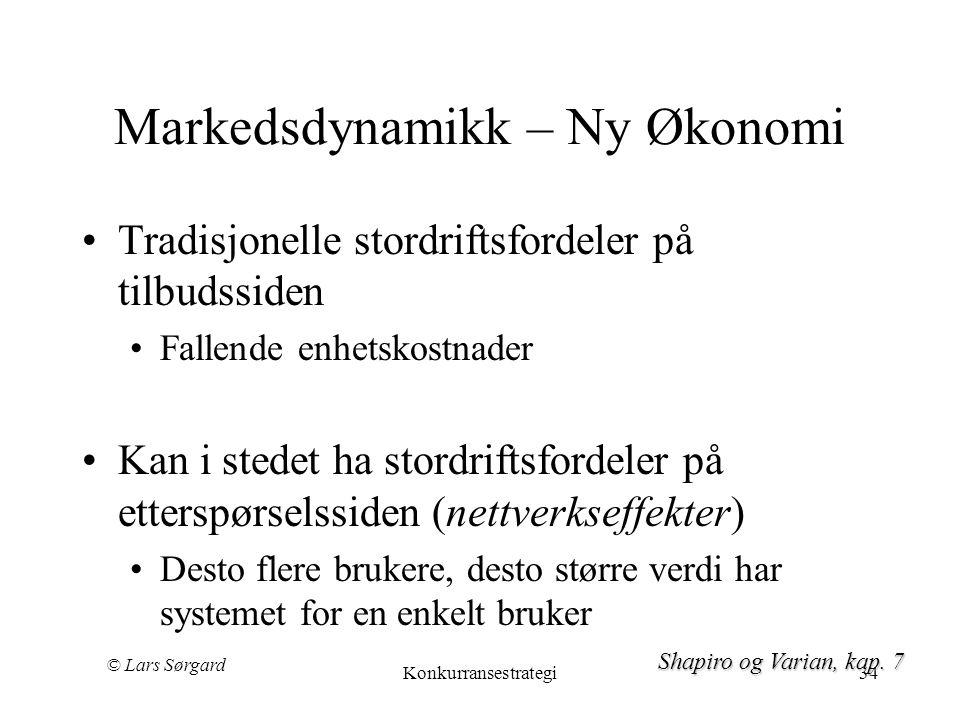 © Lars Sørgard Konkurransestrategi34 Markedsdynamikk – Ny Økonomi •Tradisjonelle stordriftsfordeler på tilbudssiden •Fallende enhetskostnader •Kan i s
