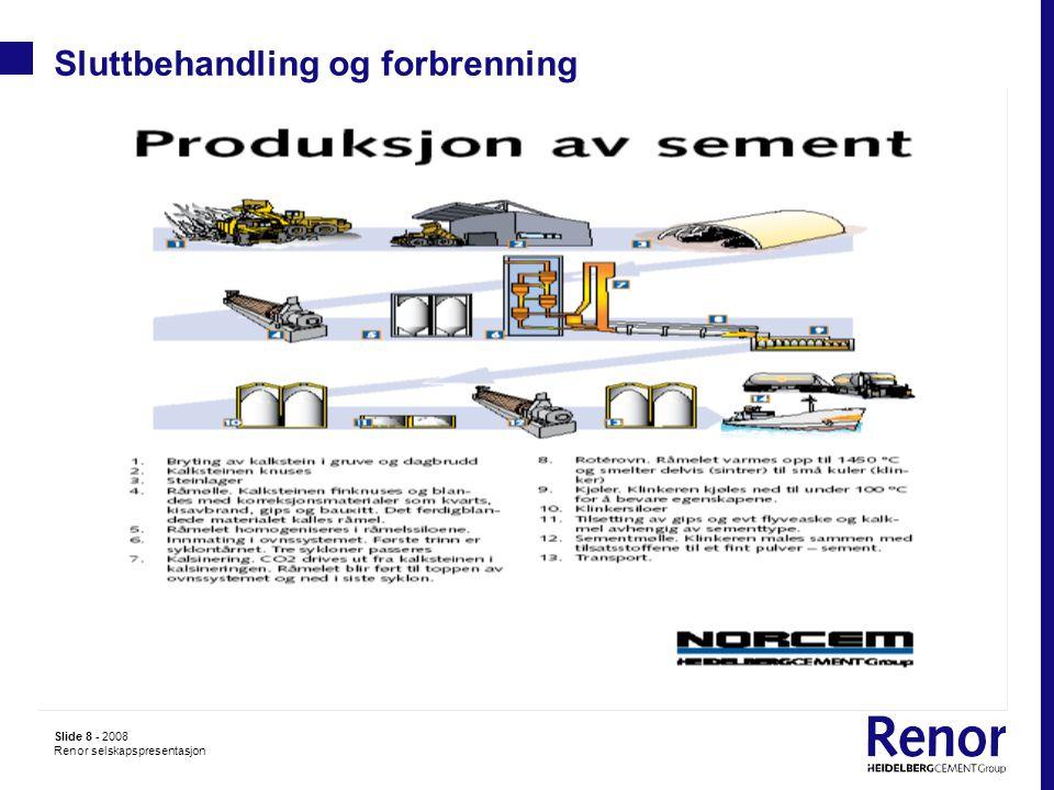 Slide 8 - 2008 Renor selskapspresentasjon Sluttbehandling og forbrenning